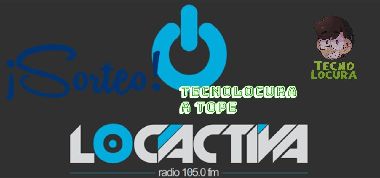 SORTEO Especial 100 programas de TecnoLocura A Tope Locactiva Radio